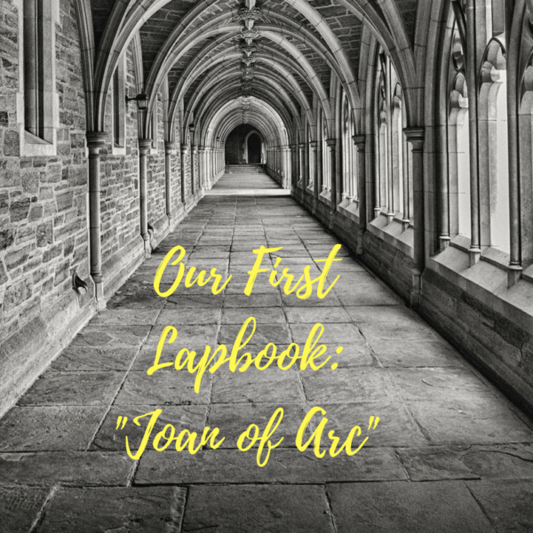 """Our First Lapbook: """"Joan of Arc"""""""