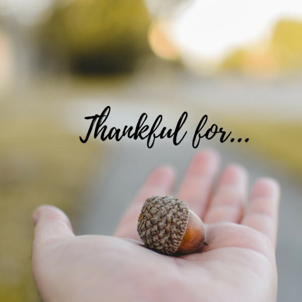 """""""Thankful for…"""""""