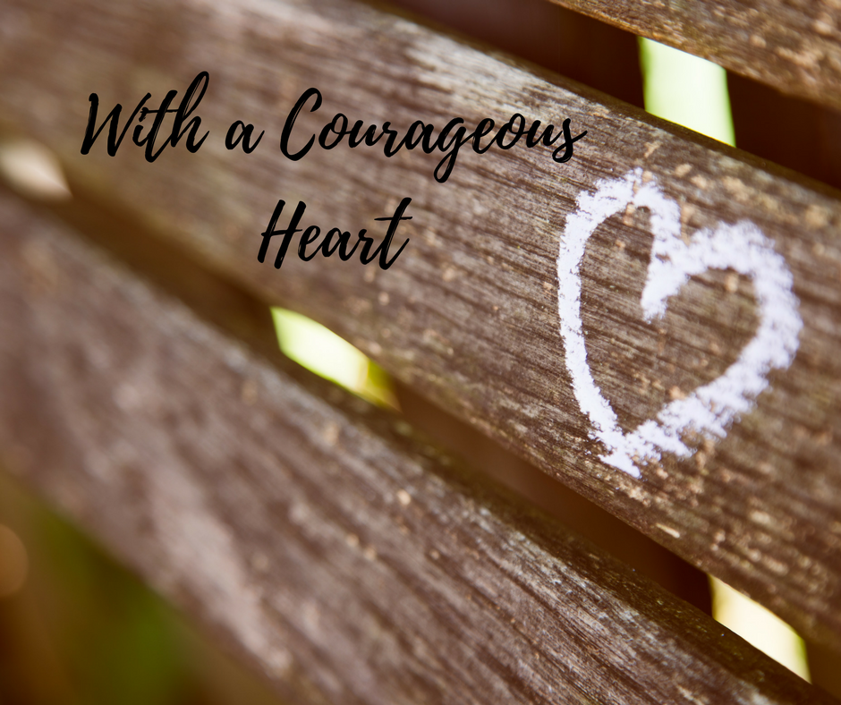 With a Courageous Heart