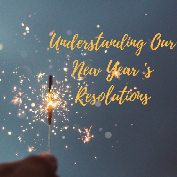 Understanding our New Year's Resolutions