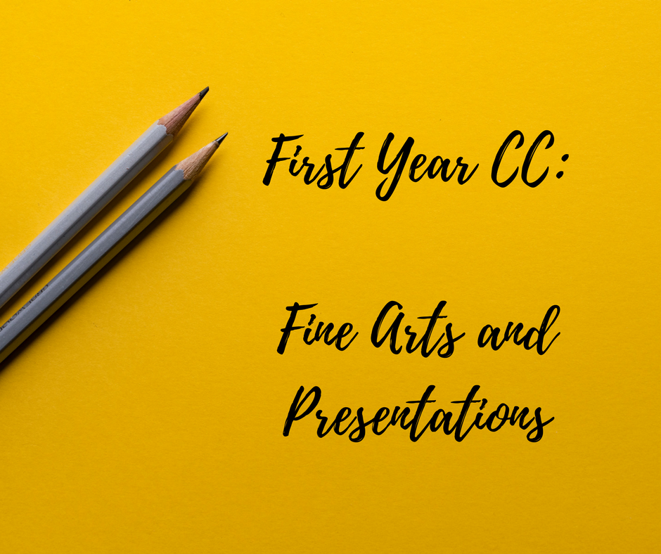 First Year CC: Fine Arts and Presentations