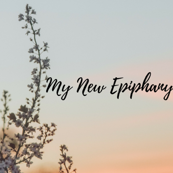 Welcome to my New Epiphany!