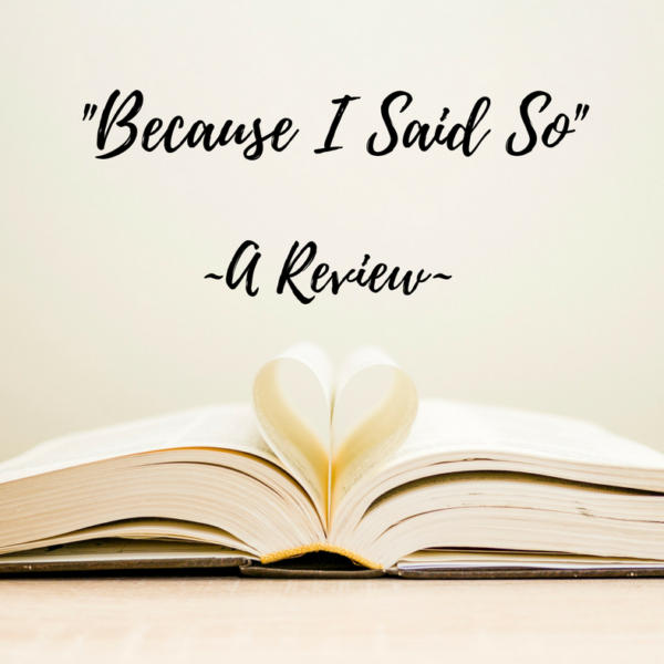 """Because I Said So…""– Book Review"