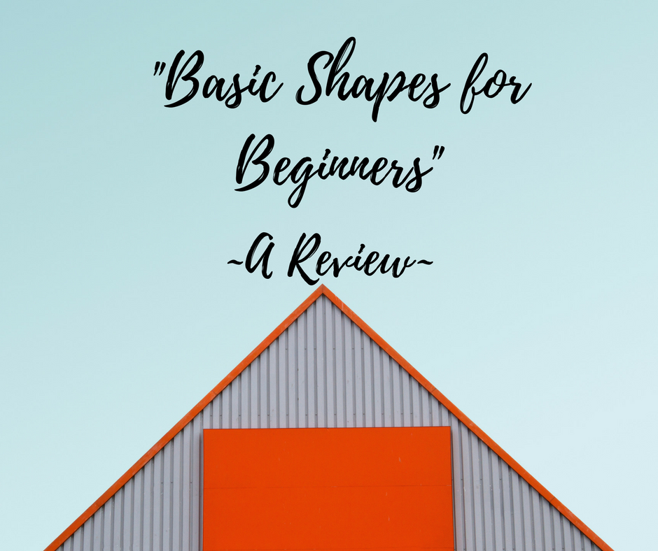 Basic Shapes for Beginners: Review