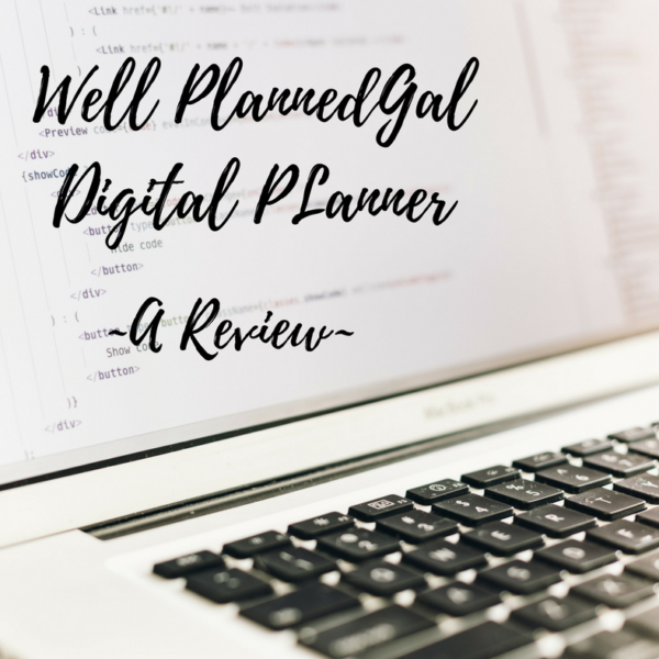 Well Planned Gal's Digital Planner: A Review