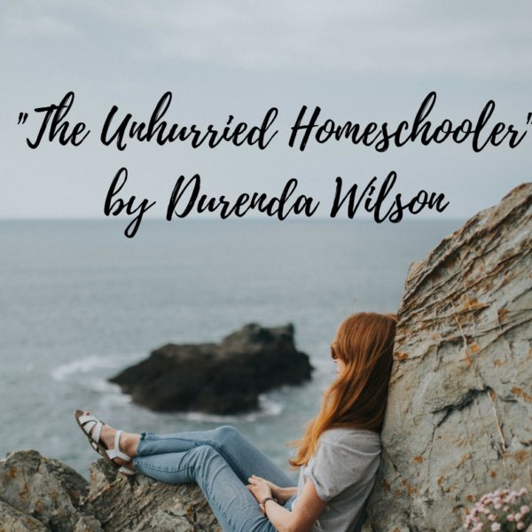 """""""The Unhurrried Homeschooler"""" Review and Giveaway"""